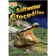 Saltwater Crocodiles (Discover Our Amazing World) Reader. Книга для чтения